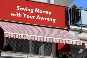 universal-awning-saving-money-with-your-awning-may-300x225