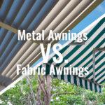 metal awnings vs. fabric awnings
